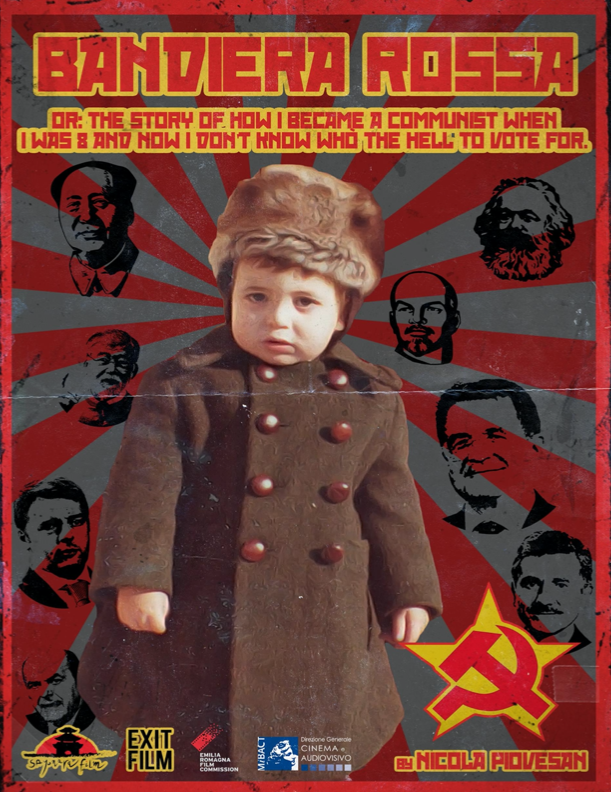 BANDIERA ROSSA OR: THE STORY OF HOW I BECAME A COMMUNIST WHEN I WAS 8 AND NOW I DON'T KNOW WHO THE HELL TO VOTE FOR.
