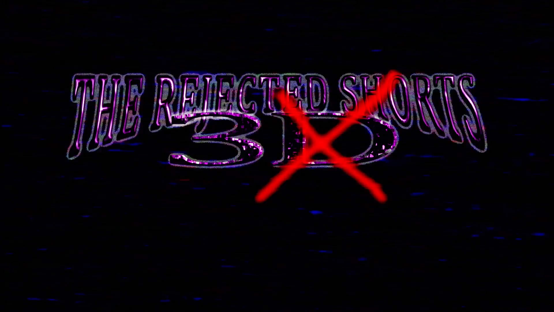 Rejected Shorts 3D